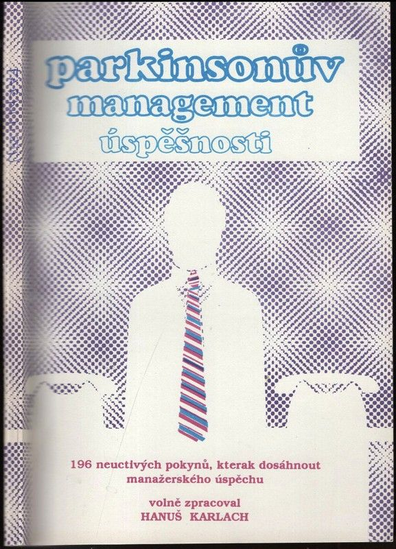 196 neuctivých pokynů, kterak dosáhnout manažerského úspěchu ...