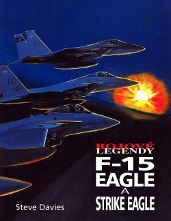 F-15 EAGLE A STRIKE EAGLE - Bojové legendy