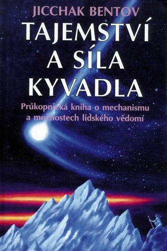Tajemství a síla kyvadla - Jicchak Bentov