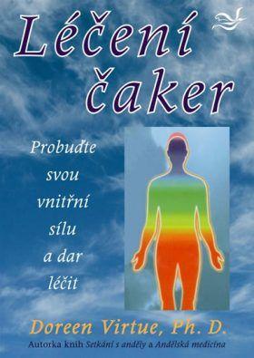 Léčení čaker - Probuďte svou vnitřní sílu a dar léčit