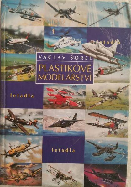 Plastikové modelářství - Václav Šorel