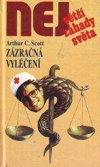 Zázračná vyléčení - Edice Největší záhady světa 32. svazek