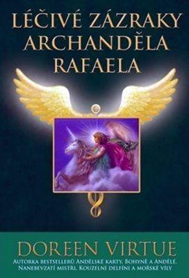 Léčivé zázraky Achchanděla Rafaela - Doreen Virtue