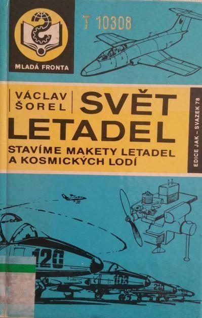 SVĚT LETADEL - Stavíme makety letadel a kosmických lodí