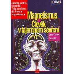 Magnetismus. člověk v tajemném sevření - Jean-Claude Secondé